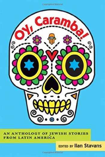 9780826354952-0826354955-Oy, Caramba!: An Anthology of Jewish Stories from Latin America