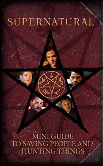 9781683835899-1683835891-Supernatural: Mini Guide To Saving People and Hunting Things (Mini Book)