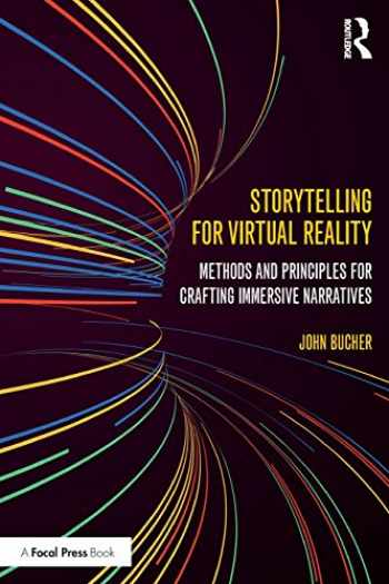 9781138629660-1138629669-Storytelling for Virtual Reality: Methods and Principles for Crafting Immersive Narratives