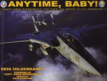 9780967404059-0967404053-Anytime, Baby! Hail and Farewell to the U.S. Navy F-14 Tomcat