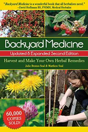 9781510748057-1510748059-Backyard Medicine Updated & Expanded Second Edition: Harvest and Make Your Own Herbal Remedies