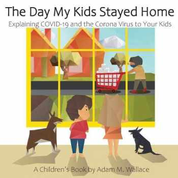 9781087873411-108787341X-The Day My Kids Stayed Home: Explaining COVID-19 and the Corona Virus to Your Kids