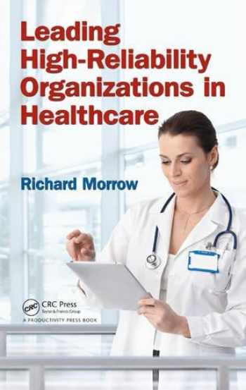 9781466594883-1466594888-Leading High-Reliability Organizations in Healthcare