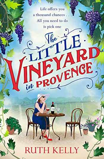 9781409185307-1409185303-The Little Vineyard in Provence: The most uplifting summer book you'll read in 2019