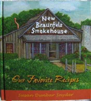 9780979591402-0979591406-New Braunfels Smokehouse: Our Favorite Recipes