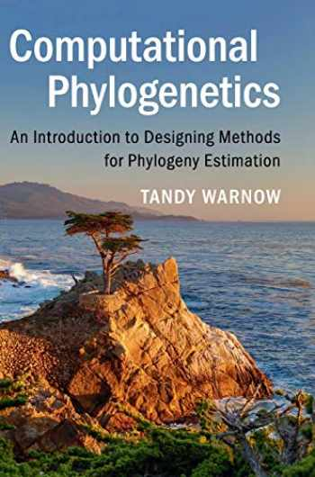 9781107184718-1107184711-Computational Phylogenetics: An Introduction to Designing Methods for Phylogeny Estimation