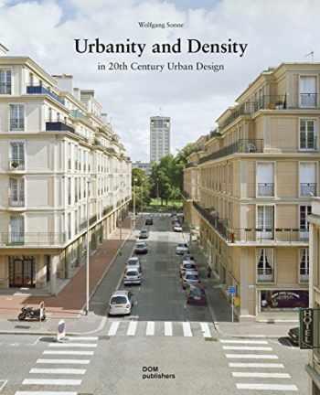 9783869224916-3869224916-Urbanity and Density: In 20th-Century Urban Design