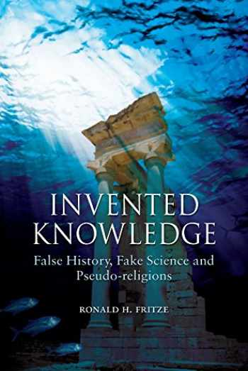 9781861898173-1861898177-Invented Knowledge: False History, Fake Science and Pseudo-religions