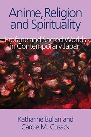 9781781791103-1781791104-Anime, Religion and Spirituality: Profane and Sacred Worlds in Contemporary Japan
