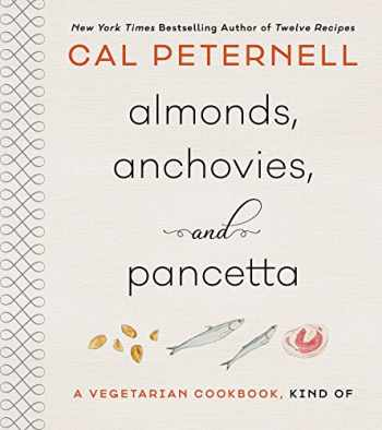 9780062747433-0062747436-Almonds, Anchovies, and Pancetta: A Vegetarian Cookbook, Kind Of