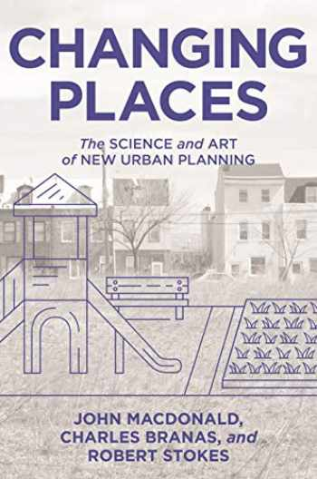 9780691195216-0691195218-Changing Places: The Science and Art of New Urban Planning