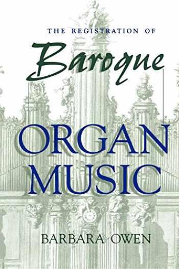 9780253210852-0253210852-The Registration of Baroque Organ Music