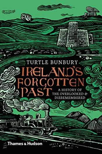 9780500022535-0500022534-Ireland's Forgotten Past: A History of the Overlooked and Disremembered