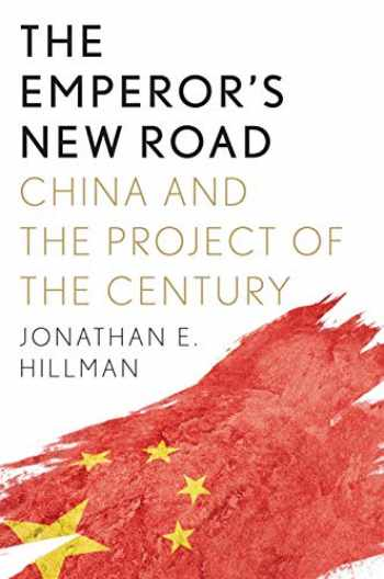 9780300244588-0300244584-The Emperor's New Road: China and the Project of the Century