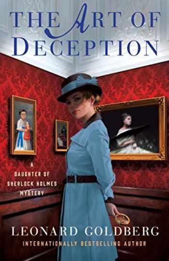 9781250224200-1250224209-The Art of Deception: A Daughter of Sherlock Holmes Mystery (The Daughter of Sherlock Holmes Mysteries, 4)