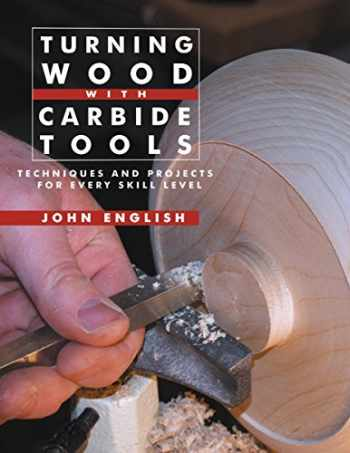 9781610350549-1610350545-Turning Wood with Carbide Tools: Techniques and Projects for Every Skill Level