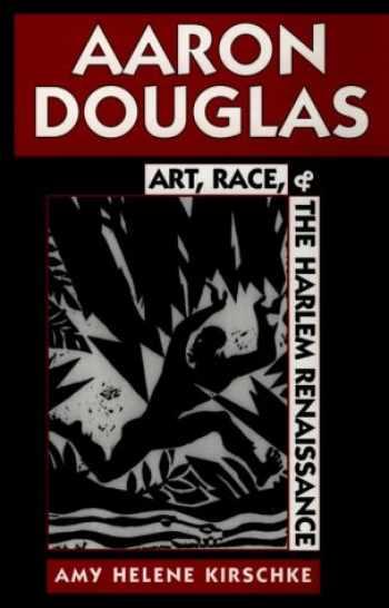 9780878058006-0878058001-Aaron Douglas: Art, Race, and the Harlem Renaissance