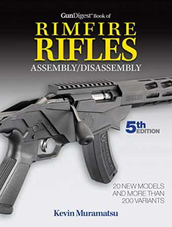 9781946267702-1946267708-Gun Digest Book of Rimfire Rifles Assembly/Disassembly, 5th Edition