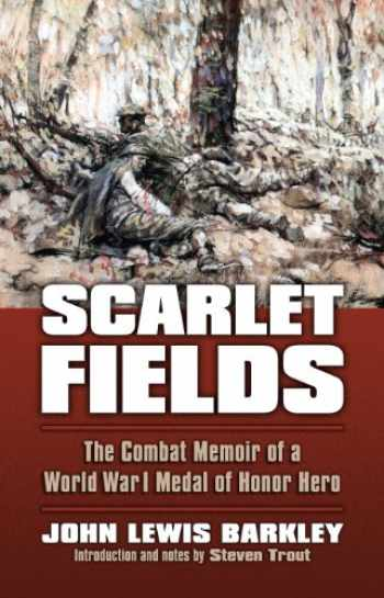 9780700620197-0700620192-Scarlet Fields: The Combat Memoir of a World War I Medal of Honor Hero (Modern War Studies (Paperback))