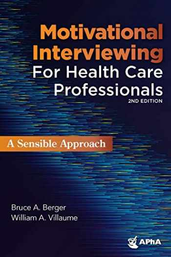 9781582123219-1582123217-Motivational Interviewing for Health Professionals: A Sensible Approach