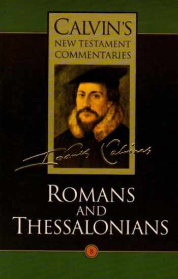 9780802808080-0802808085-Calvin's New Testament Commentaries, Volume 8: Romans and Thessalonians