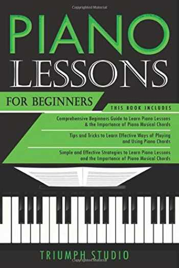 9781653134434-1653134437-Piano Lessons for Beginners: 3 in 1- Beginner's Guide+ Tips and Tricks+ Simple and Effective Strategies to learn piano Lessons