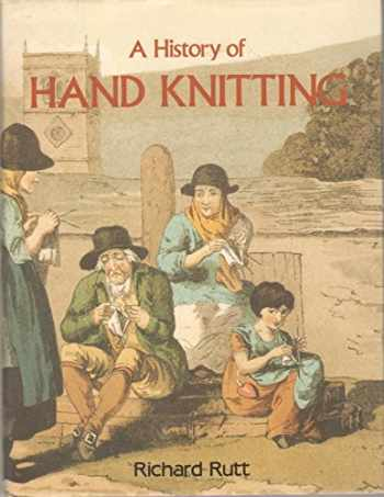 9780934026352-0934026351-A History of Hand Knitting