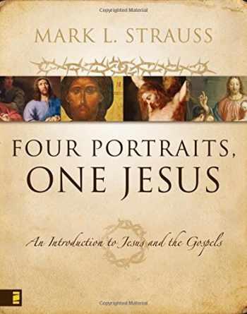 9780310226970-031022697X-Four Portraits, One Jesus: A Survey of Jesus and the Gospels