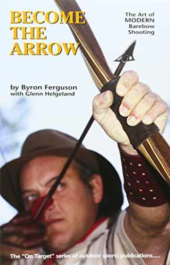 9780913305096-091330509X-Become the Arrow (On Target Series)