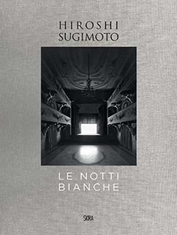 9788857236384-8857236382-Hiroshi Sugimoto: Le Notti Bianche