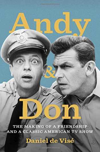 9781476747736-1476747733-Andy & Don: The Making of a Friendship and a Classic American TV Show