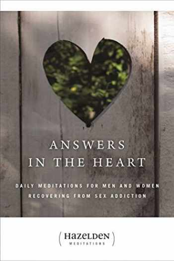 9780894865688-0894865684-Answers in the Heart: Daily Meditations for Men and Women Recovering from Sex Addiction (Hazelden Meditations)