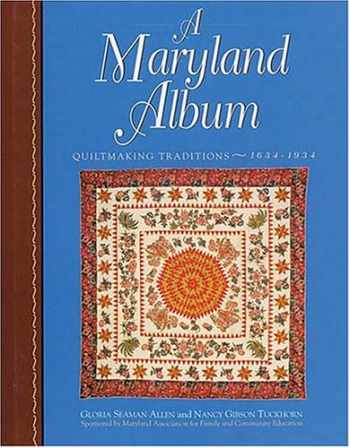 9781558533417-1558533419-A Maryland Album: Quiltmaking Traditions, 1644-1934