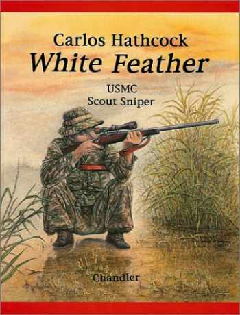 9781885633095-1885633092-White Feather: Carlos Hathcock, USMC Scout Sniper