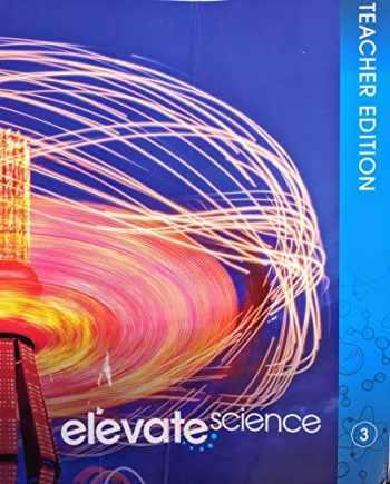 9780328949199-0328949191-Elevate Science Grade 3 Teacher Edition, 9780328949199, 0328949191