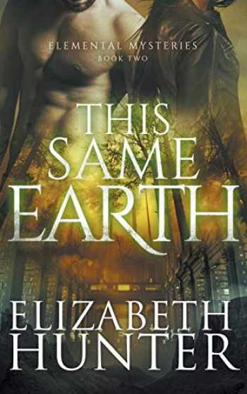 9781478327363-1478327367-This Same Earth: Elemental Mysteries Book Two