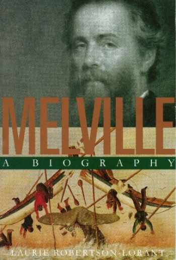 9781558491458-1558491457-Melville: A Biography
