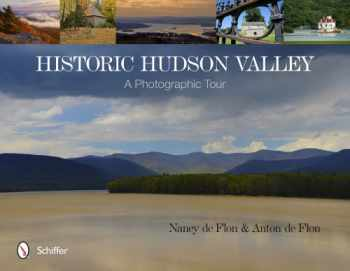 9780764344169-0764344161-Historic Hudson Valley: A Photographic Tour