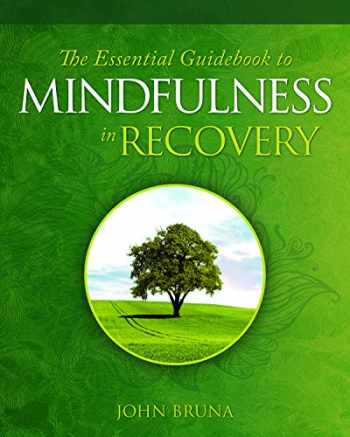 9781942094852-194209485X-The Essential Guidebook to Mindfulness in Recovery