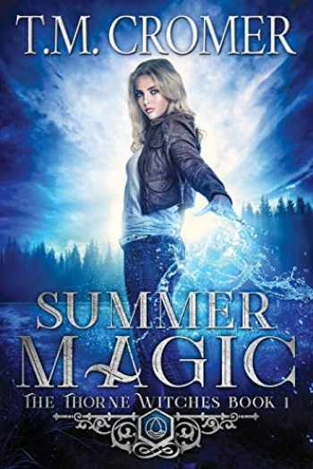 9780997532258-0997532254-Summer Magic (The Thorne Witches)
