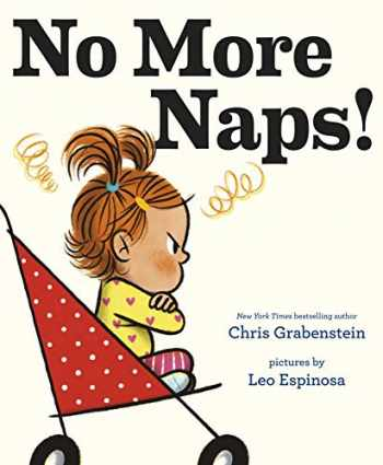 9781524771287-1524771287-No More Naps!: A Story for When You're Wide-Awake and Definitely NOT Tired