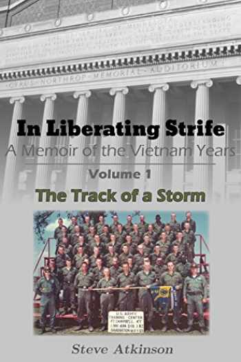 9780998797601-099879760X-In Liberating Strife: A Memoir of the Vietnam Years: Volume 1, The Track of a Storm