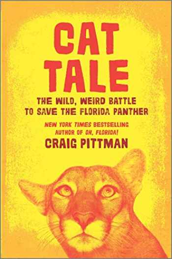 9781335938800-133593880X-Cat Tale: The Wild, Weird Battle to Save the Florida Panther