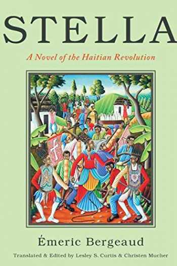 9781479892402-1479892408-Stella: A Novel of the Haitian Revolution (America and the Long 19th Century, 17)