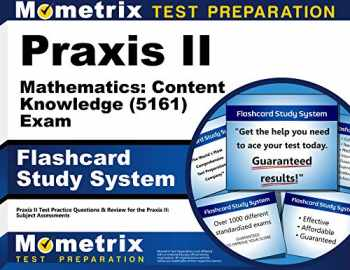 9781630945114-1630945110-Praxis II Mathematics: Content Knowledge (5161) Exam Flashcard Study System: Praxis II Test Practice Questions & Review for the Praxis II: Subject Assessments (Cards)