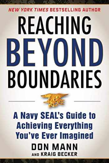 9781510736672-1510736670-Reaching Beyond Boundaries: A Navy SEAL's Guide to Achieving Everything You've Ever Imagined