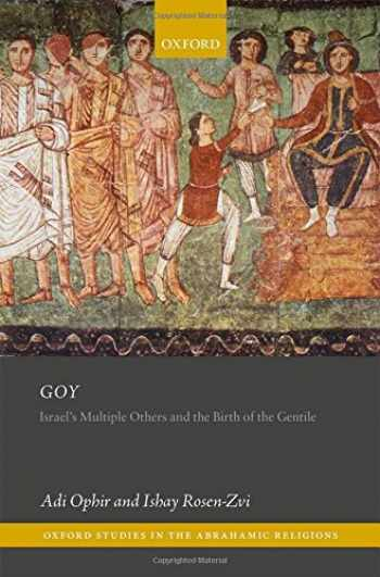 9780198744900-0198744900-Goy: Israel's Others and the Birth of the Gentile (Oxford Studies in the Abrahamic Religions)