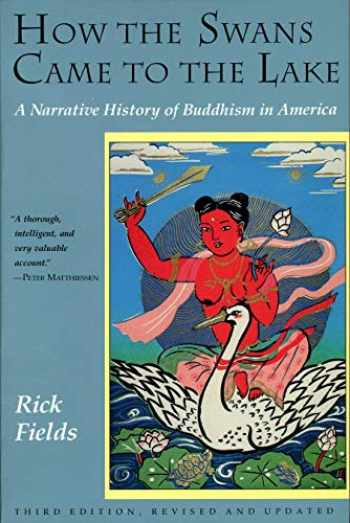 9780877736318-0877736316-How the Swans Came to the Lake: A Narrative History of Buddhism in America
