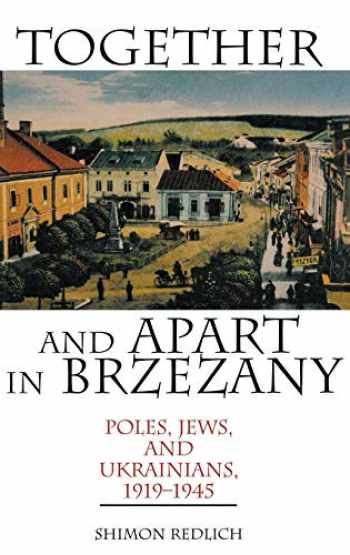 9780253340740-0253340748-Together and Apart in Brzezany: Poles, Jews, and Ukrainians, 1919-1945