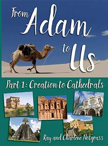9781609990848-1609990846-From Adam to Us Part 1: Creation to Cathedrals